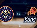 Denver Nuggets vs. Phoenix Suns