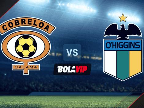 A qué hora juega Cobreloa vs. O'Higgins por la Copa Chile