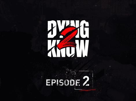 Segundo capítulo disponible de 'Dying 2 Know' sobre Dying Light 2 Stay Human